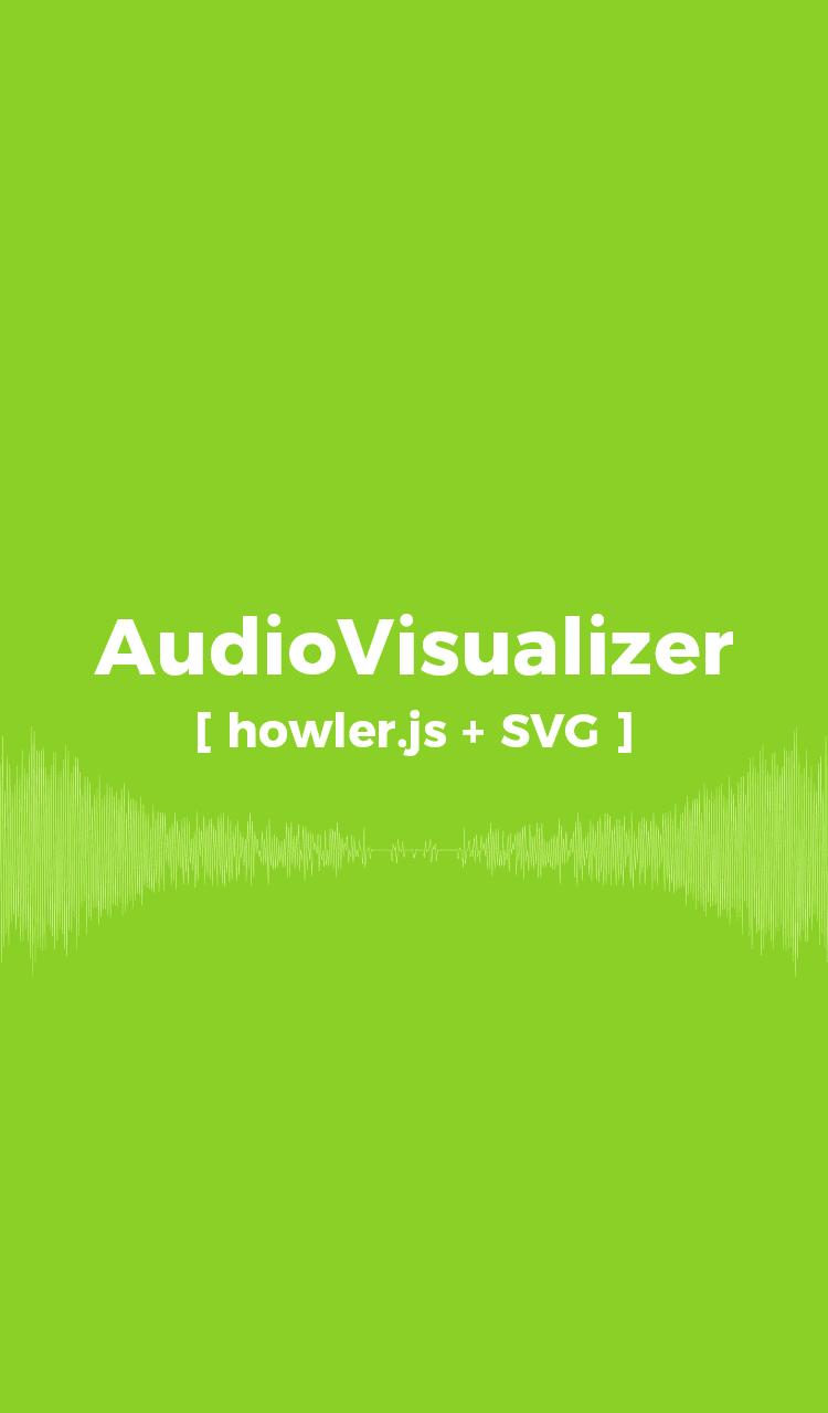 AudioVisualizer [ howler.js + SVG ]
